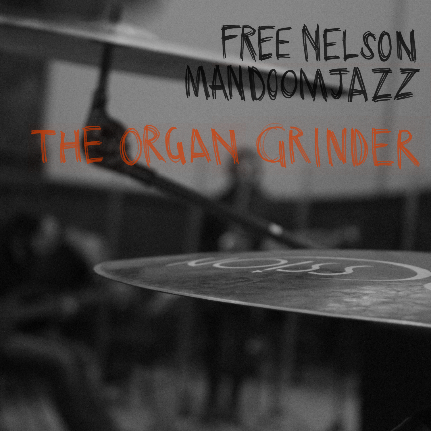 FREE NELSON MANDOOM JAZZ - THE ORGAN GRINDER, RareNoise Records