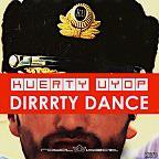 "KUERTY UYOP, ""DIRRRTY DANCE"" È IL SINGOLO IN NUOVA USCITA DEL NOTO DUO DI DJ INTERNAZIONALI"