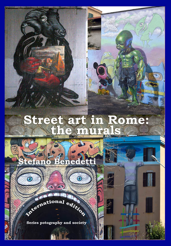 Street art in Rome: the murals - la nuova frontiera dell'arte