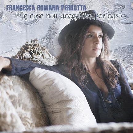 Francesca romana perrotta le cose non accadono per caso for Francesca la troia