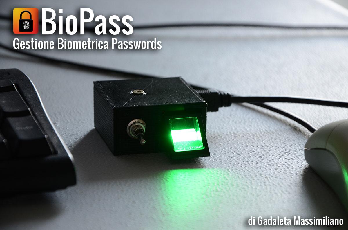 BioPass... il modulo per la gestione delle password personali attraverso le impronte digitali... l'unico!