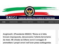 """Anghinelli (Presidente ONSCI): """"Roma si è fatta trovare impreparata, denunciamo l'allerta terrorismo da mesi. Mi chiedo se Alfano avrà il coraggio di ammettere i propri errori nell'aver preso sottogamba il problema terrorismo in Italia."""""""