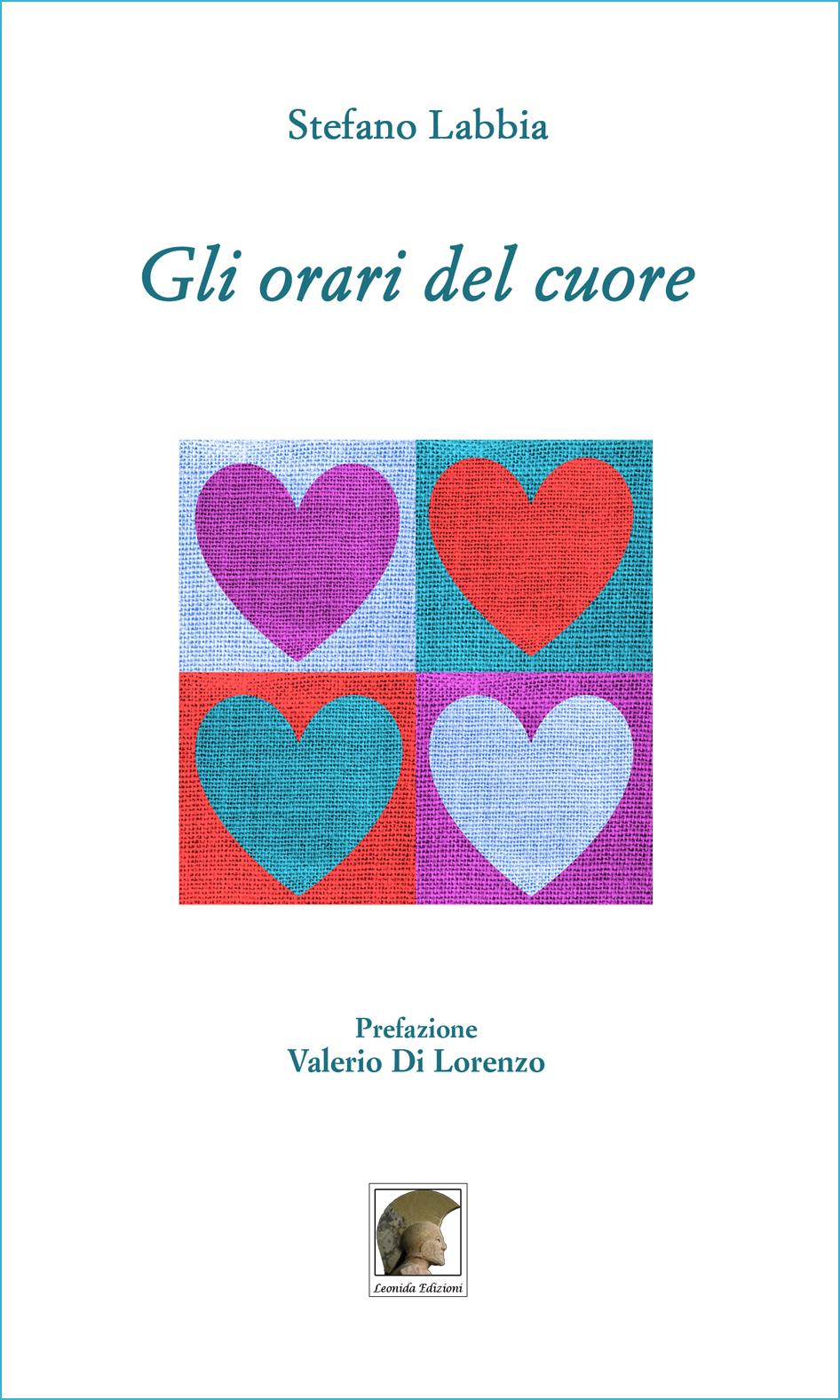 """In uscita """"Gli Orari del Cuore"""" di Stefano Labbia (Leonida Editrice)"""